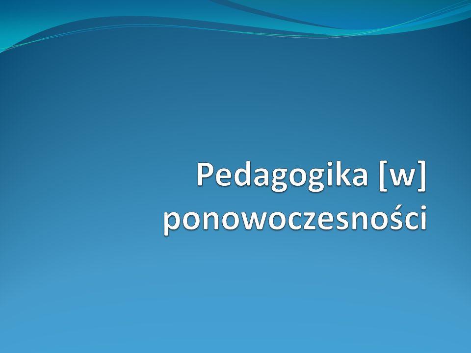 Pedagogika [w] ponowoczesności
